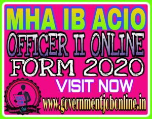 IB ACIO Officer Grade II Online Form 2021