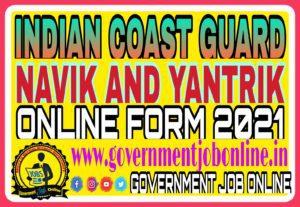 Indian Coast Guard Navik And Yantrik Online Form 2021