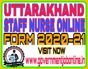 Uttarakhand Staff Nurse 2020 Online Form