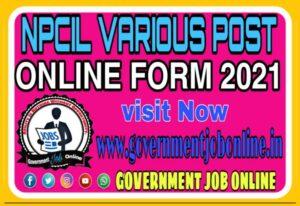 NPCIL Various Post Online Form 2021, NPCIL Various Post Recruitment Online Form 2021