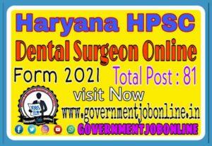 Haryana HPSC Dental Surgeon Online Form 2021