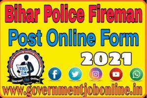 Bihar Police Fireman Post Online Form 2021