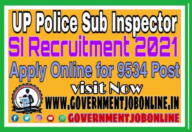 UP Police Sub Inspector SI Online Form 2021, UP Police ASI Recruitment 2021