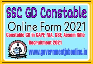 SSC GD Constable Online Form 2021 Apply Now Fast