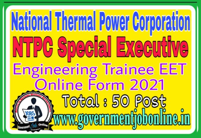 NTPC Executive Engineering Trainee Online Form 2021