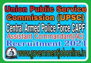 UPSC CAPF AC Online Form 2021