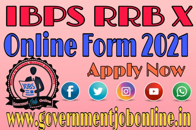 IBPS RRB X Online Form 2021 Apply Now Fast